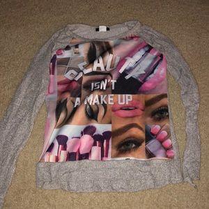 """""""Beauty isn't a make up"""" long sleeve"""
